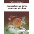 Neuropsicología de las conductas adictivas