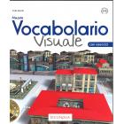 Nuovo vocabolario visuale. Libro dello studente ed esercizi. Con CD-Audio