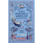 Alice's Adventures in Wonderland and Other Stories (Barnes & Noble Leatherbound Classic Collection)