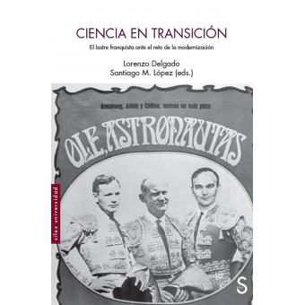 Ciencia en transición. El lastre franquista ante el reto de la modernización