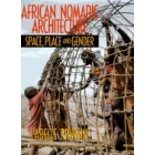 African nomadic architecture. Space, place and gender