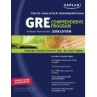 Kaplan GRE Exam 2008 edition. Comprehensive Program