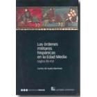 Las órdenes militares hispánicas en la Edad Media (siglos XII-XV)