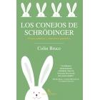Los conejos de Schrödinger. Física cuántica y universos paralelos