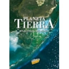 Planeta Tierra 2009. Atlas visual del mundo