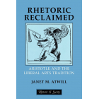 Rethoric reclaimed: Aristotle and the liberal arts tradition