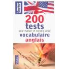 200 Tests pour évaluer et enrichir votre Vocabulaire anglais