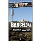 Barcelona Movie Walks. Discover Barcelona in 20 Great Movie Routes