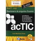 ACTIC. Nivell 2 - Mitjà - Qüestionaris de preguntes a examen (3a edició ampliada i millorada)