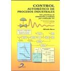 Control automático de procesos industriales. Con prácticas de simulación y análisis por ordenador PC
