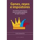 Genes, reyes e impostores. Una historia detectivesca tras los análisis genéticos de reyes europeos