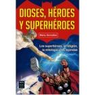 Dioses, héroes y superhéroes. Los superhéroes, la religión, la mitología y las leyendas