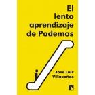 El lento aprendizaje de Podemos. Historia del presente