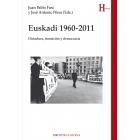 Euskadi 1960-2011. Dictadura, transición y democracia