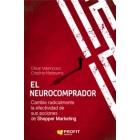 El neurocomprador. Cambie radicalmente la efectividad de sus acciones de shopper marketing