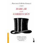 Hablar con corrección. Normas, dudas y curiosidades de la lengua española