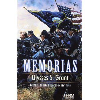 Memorias, Parte 2. Guerra de Secesión (1861-1863)