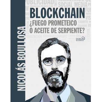 Blockchain: ¿fuego prometeico o aceite de serpiente?