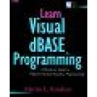 Learn visual dBase programming. A hands-on guide to object-oriented da