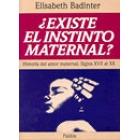 ¿Existe el instinto maternal? Historia del amor maternal (s. XVII-XX)