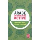 Grammaire active de l'arabe. Exposé des règles. Exercices et corrigés
