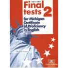 Revised Final Tests 2 for Michigan Certificate of Proficiency in English