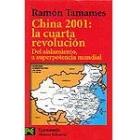 China 2001: la cuarta revolución. Del aislamiento, a superpotencia mundial