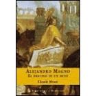 Alejandro Magno. El destino de un mito