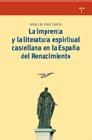 La imprenta y la literatura espiritual castellana en la España del Renacimiento