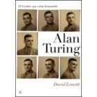 El hombre que sabía demasiado. Alan Turing