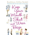 Keep your Mouth shut & Wear Beige