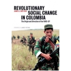 Revolutionary social change in Colombia. The origin and direction of the FARC-EP