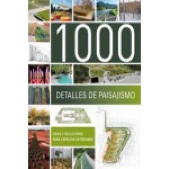 1000 detalles de paisajismo. Ideas y soluciones para espacios exteriores