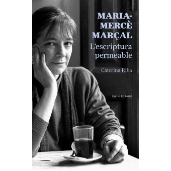 Maria Mercé Marçal: L'escriptura permeable