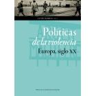 Políticas de la violencia. Europa, siglo XX