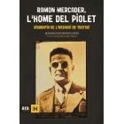 Ramon Mercader, l'home del piolet. Biografia de l'assassí de Trotsky