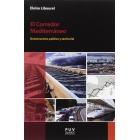 El Corredor Mediterráneo. Desencuentro político y territorial