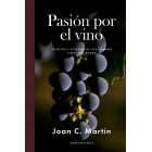 Pasión por el vino. Secretos y placeres de los grandes vinos del mundo