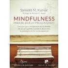Mindfulness para el duelo prolongado. Una guía para recuperarse de la pérdida de un ser querido cuando la depresión, la ansiedad y la ira no desaparecen