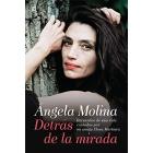 Ángela Molina. Detrás de la mirada. Recuerdos de una vida contados por mi amiga Elena Martínez