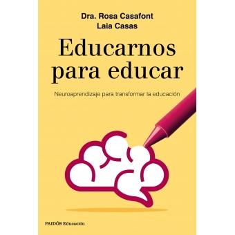 Educarnos para educar. Neuroaprendizaje para transformar la educación
