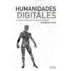 Humanidades digitales. La cultura frente a las nuevas tecnologías