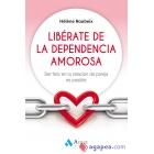 Liberate de la dependencia amorosa