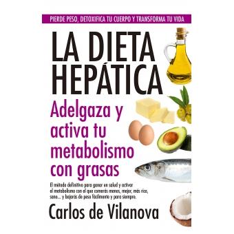 La dieta hepática. Adelgaza y activa tu metabolismo con grasas