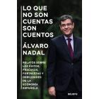 Lo que no son cuentas son cuentos. Relatos sobre los éxitos, fracasos, fortalezas y debilidades de la economía española