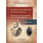 Cervantes entre la Reforma y la Contrarreforma: España en el contexto literario de las reformas religiosas
