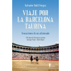 Viaje por la Barcelona taurina. Evocaciones de un aficionado