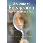Aplícate el Eneagrama con el método FACE. Consigue tus objetivos personales y profesionales convirtiendo tus obstáculos en tus potenciales