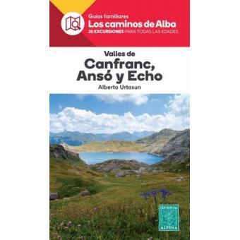 Valles de Canfranc, Ansó y Echo. Los caminos del Alba