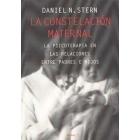 La constelación maternal. La psicoterapia en las relaciones entre padres e hijos